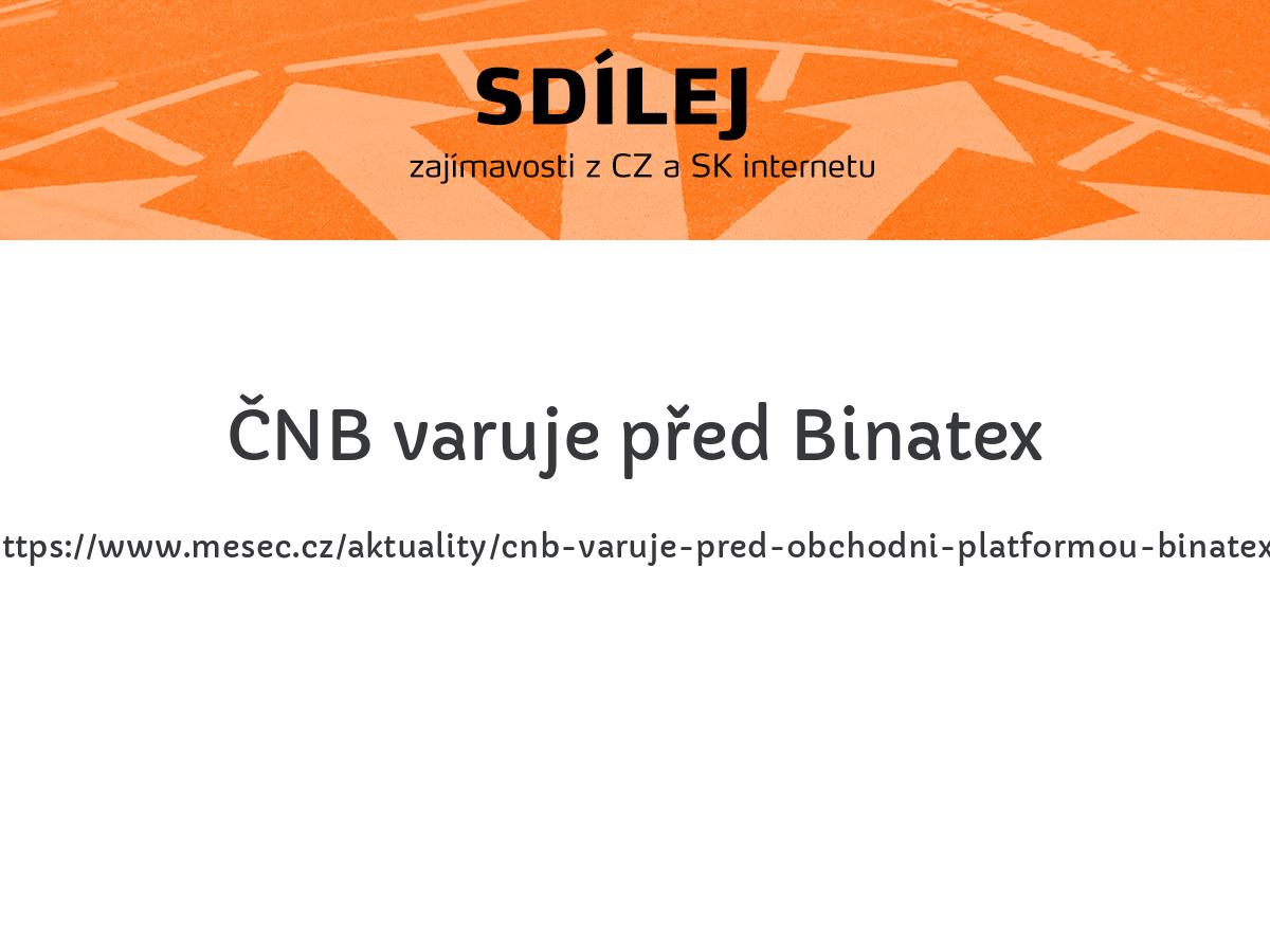 ČNB varuje před Binatex